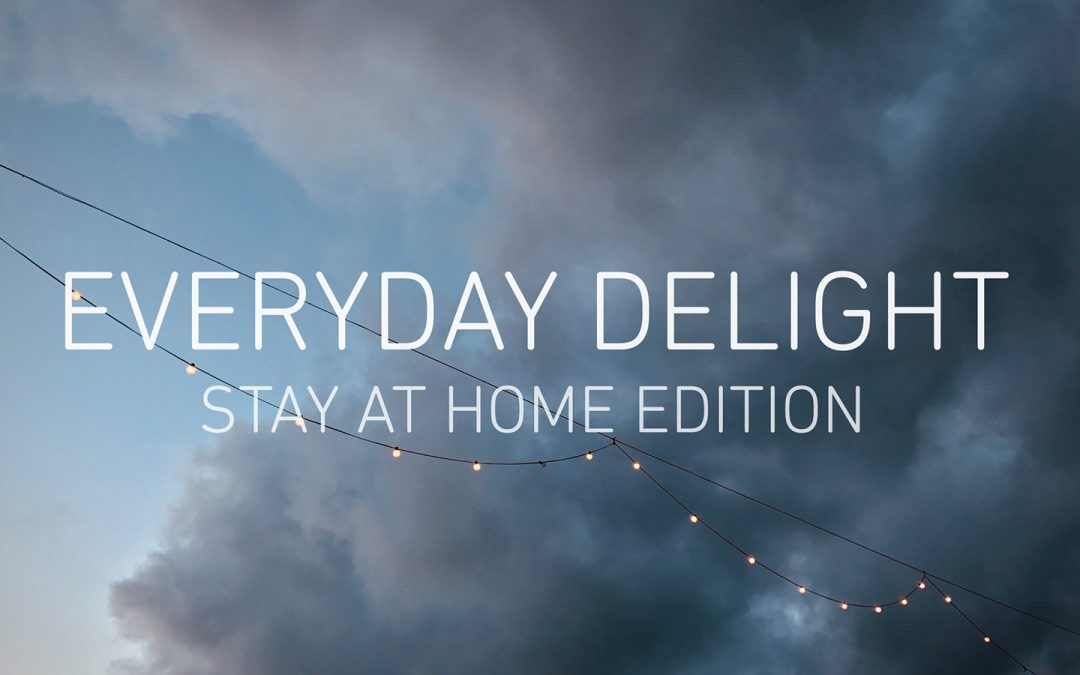 "My work selected for ""EVERYDAY DELIGHT (Stay at Home Edition)""."